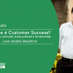 o que é customer success?