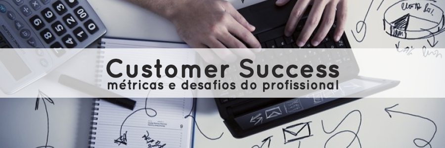 o que é customer success métricas