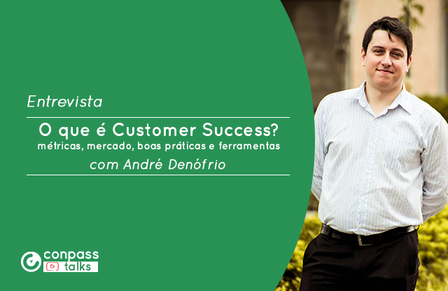 ENTREVISTA: O que é Customer Success?