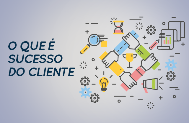 O que é sucesso do cliente – aprendizados do WOW DAY