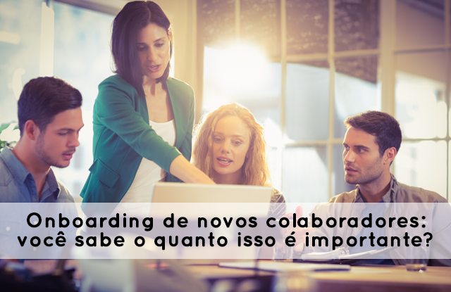 Onboarding de colaboradores: quanto isso é importante?
